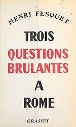 Download this eBook Trois questions brûlantes à Rome