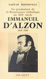 Download this eBook Un promoteur de la Renaissance catholique au XIXe siècle, Emmanuel d'Alzon