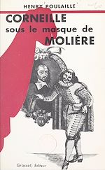 Download this eBook Corneille sous le masque de Molière