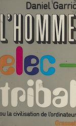 Download this eBook L'homme électribal ou la civilisation de l'ordinateur