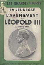 Download this eBook La jeunesse et l'avènement de Léopold III