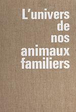 Download this eBook L'univers de nos animaux familiers