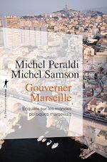 Téléchargez le livre :  Gouverner Marseille
