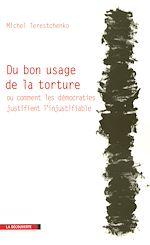 Téléchargez le livre :  Du bon usage de la torture
