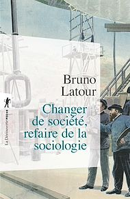 Téléchargez le livre :  Changer de société, refaire de la sociologie