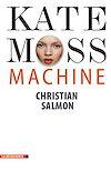 Télécharger le livre :  Kate Moss Machine