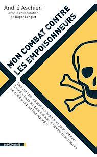 Téléchargez le livre :  Mon combat contre les empoisonneurs