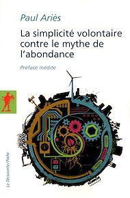 Téléchargez le livre :  La simplicité volontaire contre le mythe de l'abondance