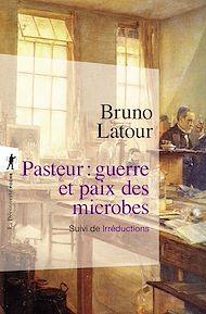 """Téléchargez le livre :  Pasteur : guerre et paix des microbes, suivi de""""Irréductions"""""""