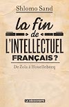 Télécharger le livre :  La fin de l'intellectuel français ?