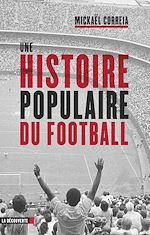 Download this eBook Une histoire populaire du football