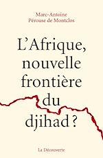 Download this eBook L'Afrique, nouvelle frontière du djihad ?