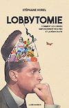Télécharger le livre :  Lobbytomie