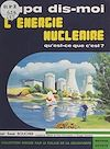 Télécharger le livre :  L'énergie nucléaire, qu'est-ce-que c'est ?