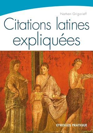 Téléchargez le livre :  Citations latines expliquées