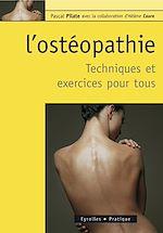 Download this eBook L'ostéopathie  - Techniques et exercices pour tous