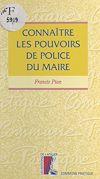 Télécharger le livre :  Connaître les pouvoirs de police du maire