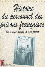 Téléchargez le livre :  Histoire du personnel des prisons françaises du 18e siècle à nos jours