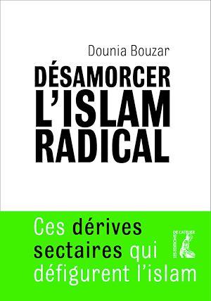 Téléchargez le livre :  Désamorcer l'islam radical