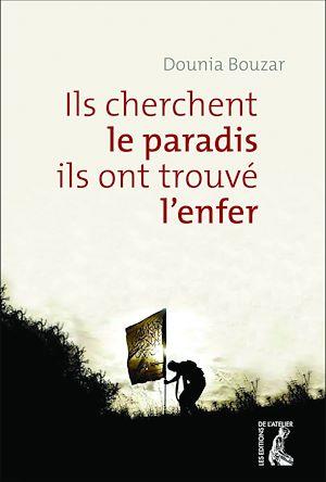 Téléchargez le livre :  Ils cherchent le paradis, ils ont trouvé l'enfer