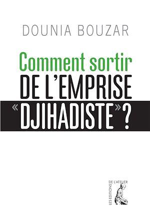 Téléchargez le livre :  Comment sortir de l'emprise djihadiste ?