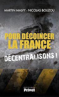 Téléchargez le livre :  Pour décoincer la France, décentralisons !