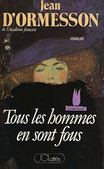 Download this eBook Tous les hommes en sont fous