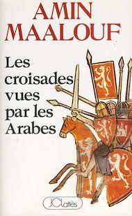 Téléchargez le livre :  Les croisades vues par les arabes