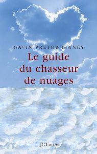 Téléchargez le livre :  Le guide du chasseur de nuages