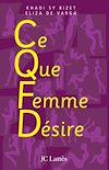 Télécharger le livre :  C.Q.F.D ce que femme désire