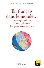 Download this eBook En français dans le monde Les expressions francophones les plus savoureuses