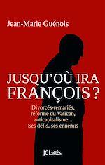 Télécharger cet ebook : Jusqu'où ira François ?