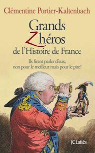 Téléchargez le livre :  Grands Z'héros de l'Histoire de France