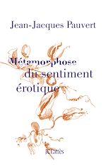Téléchargez le livre :  Métamorphose du sentiment érotique