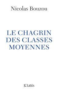 Téléchargez le livre :  Le chagrin des classes moyennes