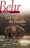 Les rois du Paradis | Behr, Mark