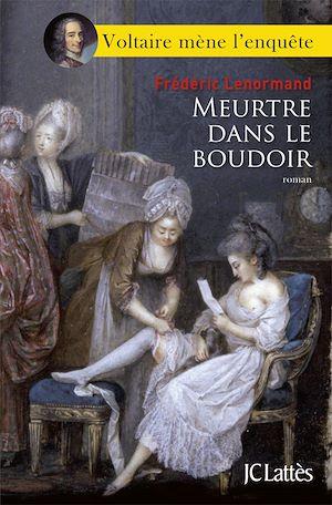 Voltaire mène l'enquête, Meurtre dans le boudoir