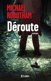 Déroute   Robotham, Michael