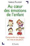 Au coeur des émotions de l'enfant | Filliozat, Isabelle