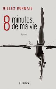 Téléchargez le livre :  Huit minutes de ma vie
