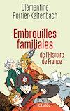 Télécharger le livre :  Embrouilles familiales de l'histoire de France