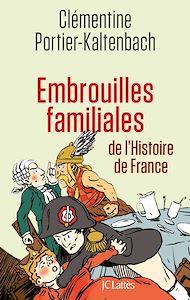 Téléchargez le livre :  Embrouilles familiales de l'histoire de France