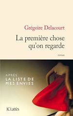 Download this eBook La première chose qu'on regarde
