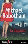 La Disparue   Robotham, Michael