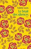 Le bruit des silences | Gans, Valérie