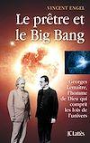 Le prêtre et le big bang : Georges Lemaître, l'homme de Dieu qui comprit les lois de l'Univers