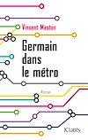 Germain dans le métro | Maston, Vincent