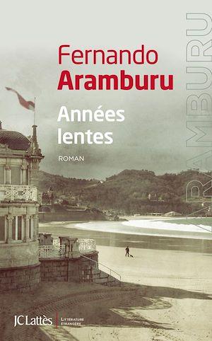 Années lentes | Aramburu, Fernando