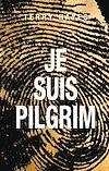 Je suis Pilgrim | Hayes, Terry