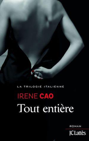 Tout entière   Cao, Irene. Auteur